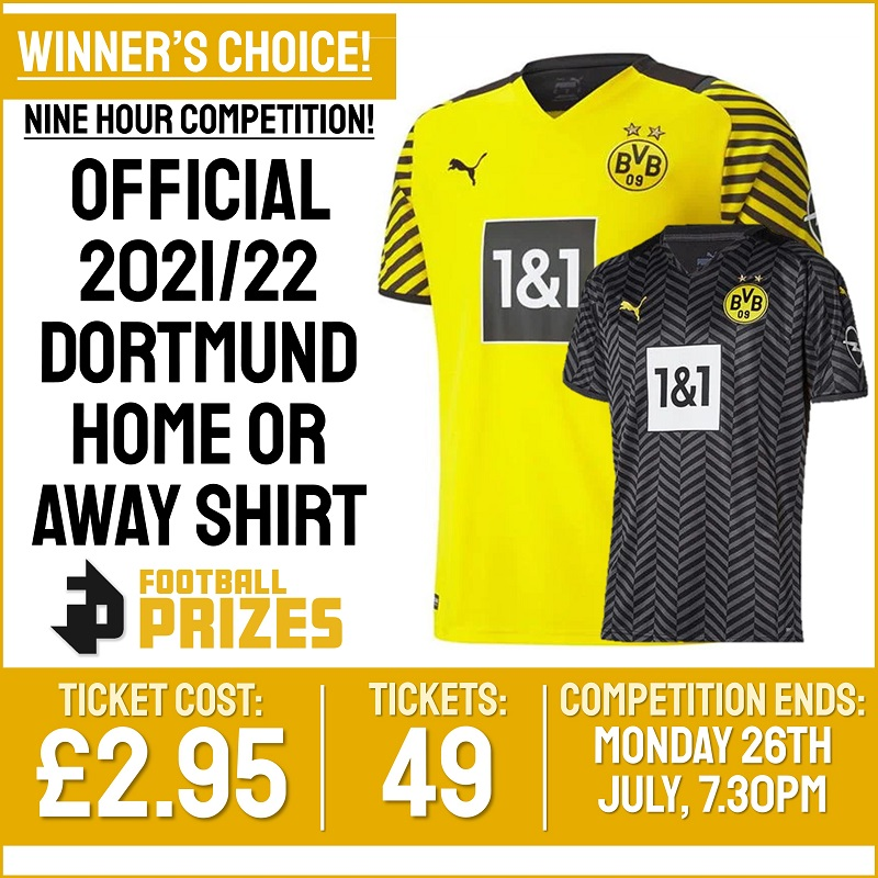 9hr Winner's Choice Competition! Official 2021/22 Borussia Dortmund Home or Away Shirt